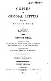 Copies of original letters from the army of general Bonaparte in Egypt, intercepted by the fleet under the command of admiral Lord Nelson. With an Engl. transl: Volume 3