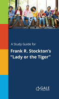 A Study Guide for Frank R  Stockton s  Lady or the Tiger  PDF
