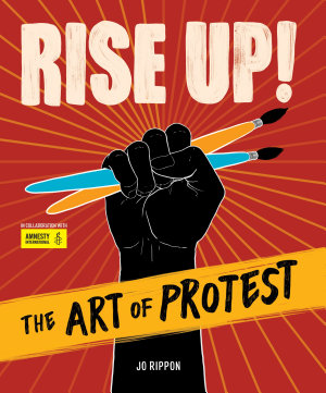 Rise Up  the Art of Protest PDF