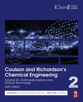 Coulson and Richardson's Chemical Engineering: Volume 2A: Particulate Systems and Particle Technology, Edition 6