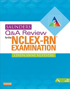 Saunders Q A Review for the NCLEX RN   Examination E Book Book
