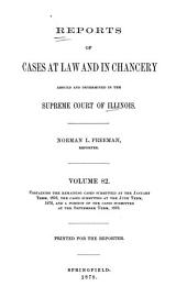 Reports of Cases at Law and in Chancery Argued and Determined in the Supreme Court of Illinois: Volume 82