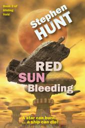 Red Sun Bleeding: Book 3 of Sliding Void