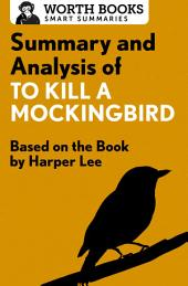 Summary and Analysis of To Kill a Mockingbird: Based on the Book by Harper Lee
