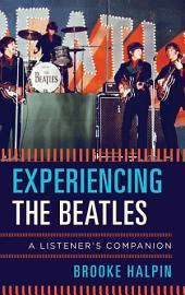 Experiencing the Beatles: A Listener's Companion