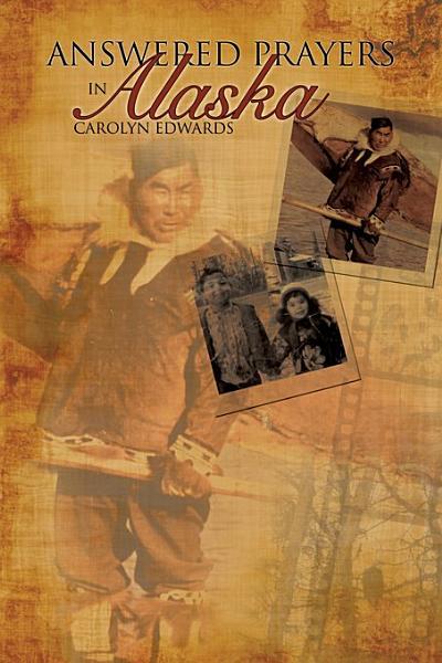 Download Answered Prayers in Alaska Book