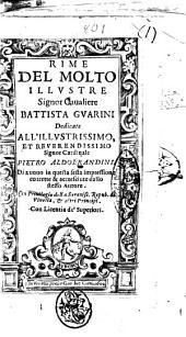Rime del molto illustre signor caualiere Battista Guarini dedicate all'illustrissimo, et reuerendissimo signor cardinale Pietro Aldobrandini