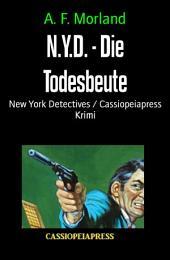 N.Y.D. - Die Todesbeute: New York Detectives / Cassiopeiapress Krimi