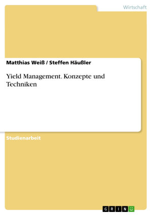 Yield Management   Konzepte und Techniken PDF