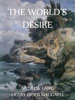 The World's Desire (Annotated Edition)