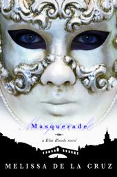 Masquerade: A Blue Bloods Novel