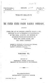 Report ... of the United States Pacific Railway Commission [and Testimony Taken by the Commission]: Part 7