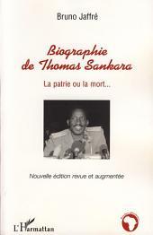 Biographie de Thomas Sankara: La patrie ou la mort...