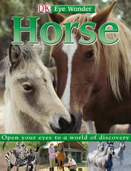 Eye Wonder  Horses and Ponies PDF