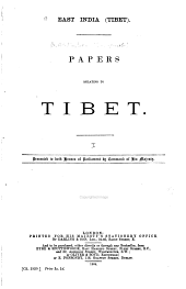 East India (Tibet): Papers Relating to Tibet [and Further Papers ...], Issue 1