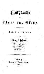 Margarethe oder Glanz und Flend: Original-Roman, Bände 3-4