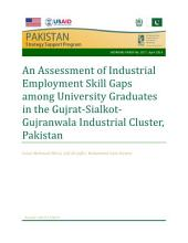 An assessment of industrial employment skill gaps among university graduates: In the Gujrat-Sialkot-Gujranwala industrial cluster, Pakistan