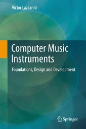 Computer Music Instruments: Foundations, Design and Development