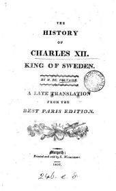 The history of Charles xii. king of Sweden: a late tr. from the best Paris ed