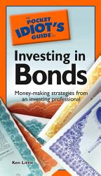 The Pocket Idiot S Guide To Investing In Bonds Book PDF