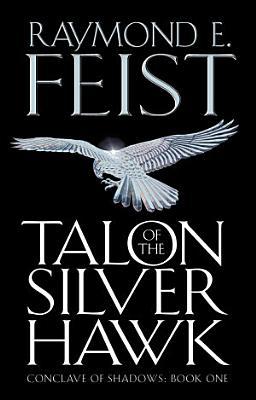 Talon of the Silver Hawk  Conclave of Shadows  Book 1  PDF