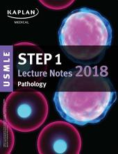 USMLE Step 1 Lecture Notes 2018: Pathology