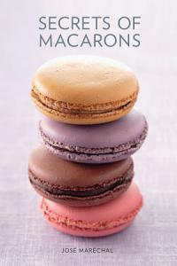Secrets of Macarons Book