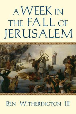 A Week in the Fall of Jerusalem PDF