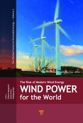 Wind Power for the World: The Rise of Modern Wind Energy, Part 1