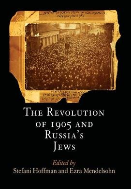The Revolution of 1905 and Russia s Jews PDF