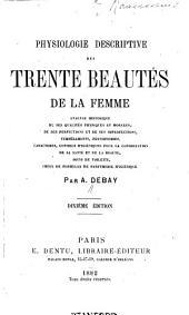 Physiologie descriptive des trente beautés de la femme: analyse historique ...