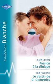 Passion à la clinique-Le destin du Dr Demetrios (Harlequin Blanche)