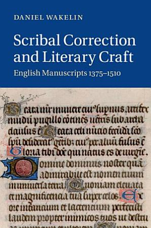 Scribal Correction and Literary Craft PDF