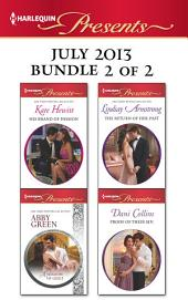 Harlequin Presents July 2013 - Bundle 2 of 2: His Brand of Passion\A Shadow of Guilt\The Return of Her Past\Proof of Their Sin