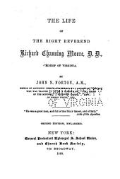 The Life of the Right Reverend Richard Channing Moore, D.D., Bishop of Virginia