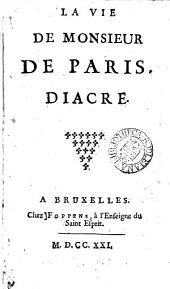 La vie de monsieur de Paris, diacre [by P. Boyer].