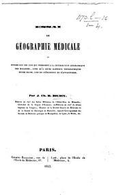 Essai de géographie médicale, ou Études sur les lois qui président à la distribution géographique des maladies, ainsi qu'à leurs rapports topographiques entre elles, lois de coïncidence, et d'antagonisme