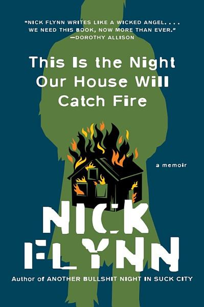 Download This Is the Night Our House Will Catch Fire  A Memoir Book