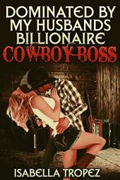 Dominated By My Husband's Billionaire Cowboy Boss