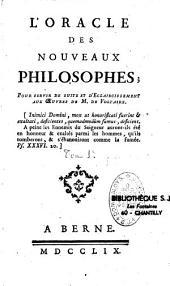 L'oracle des nouveaux philosophes, pour servir de suite et d'éclaircissement aux oeuvres de M. de Voltaire