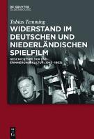 Widerstand im deutschen und niederl  ndischen Spielfilm PDF