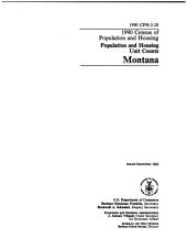 1990 Census of Population and Housing: Population and housing unit counts. Montana