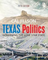 Texas Politics: Governing the Lone Star State, Edition 5