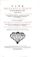 Vite De' Santi E Beati Fiorentini: In Cui Si Tratta Di Quei Santi E Beati Che Hanno Ab Immemorabili Il Pubblico Culto Alle Loro Reliquie Ed Immagini, Volume 2,Edizione 2