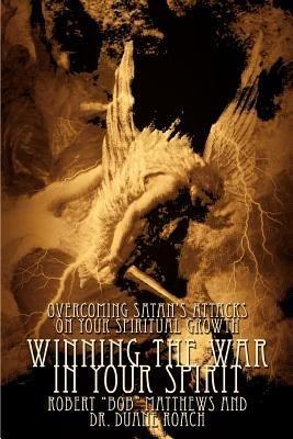 Winning the War in Your Spirit