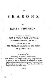 The seasons. To which is prefixed, the life of the author, by P. Murdoch, and an essay on the plan and manner of the poem: by J. Aikin