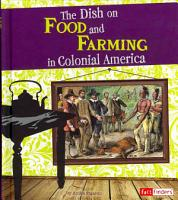 The Dish on Food and Farming in Colonial America PDF