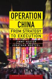 Operation China: From Strategy to Execution