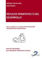 Reflejos primitivos o del desarrollo: Evaluación neurológica del recién nacido