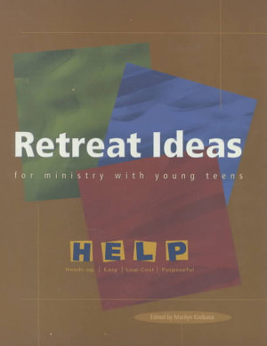 Retreat Ideas for Ministry with Young Teens PDF